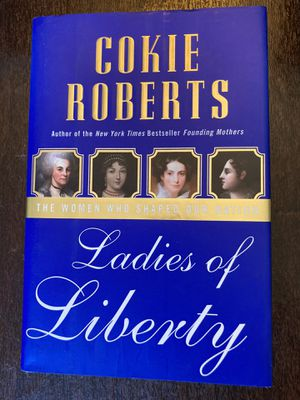 Ladies of Liberty: The Women Who Shaped Our Nation by Cokie Roberts for Sale in Chesterfield, MO