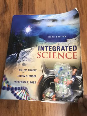Integrated science sixth edition! Bill w tillery. Eldon d enger. Frederick c Ross. College Textbook! for Sale in Canton, MI