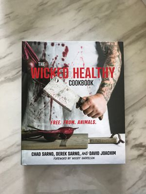 The wicked healthy cookbook; free from animals for Sale in Houston, TX