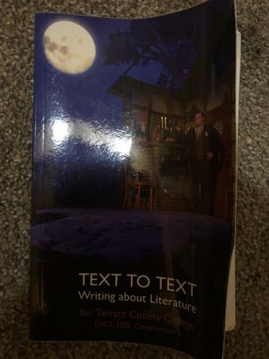 Text to Text Writing About Literature for TARRANT COUNTY COLLEGE ENGL 1302: Comp II for Sale in Dallas, TX