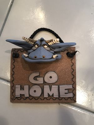 Funny go home sign for Sale in Gaithersburg, MD