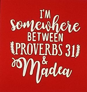 I'm somewhere between proverbs 31 and madea shirt for Sale in Florence, MS