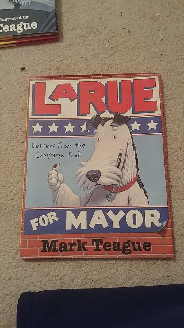 LaRue for Mayor: Letters from the Campaign Trail by Mark Teague