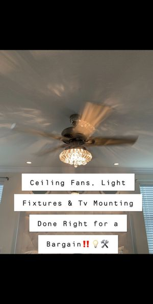 Ceiling Fans, Light Fixtures & Tv Mounting Installed Properly For a Bargain ‼️⚒💡 for Sale in Fullerton, CA