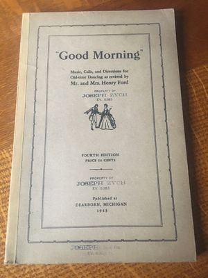 "Good Morning"" Music, Calls and Directions For Old-time Dancing As Revived By Mr. & Mrs. Henry Ford for Sale in Brentwood, PA"