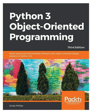 Python 3 Object-Oriented Programming: Build robust and maintainable software with object-oriented design patterns in Python 3.8, 3rd Edition for Sale in Falls Church, VA