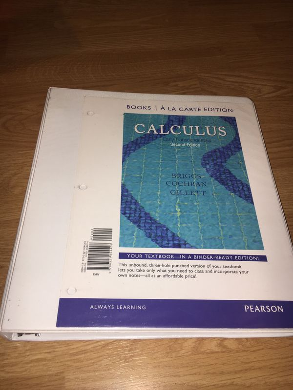 Calculus: Early Transcendentals by Briggs, Cochran, Gillett, 2nd edition loose leaf hole- punched 3-ring binder bound