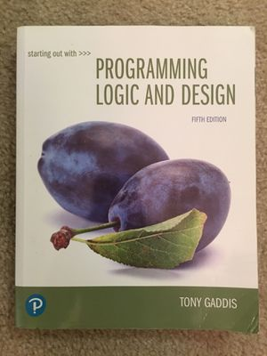 Fifth edition Programming Logic And Design by Tony Gaddis for Sale in Alexandria, VA