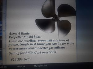 Nice Boat OJ Prop 4 blade $100 cost more than $550 new and i never used it. for Sale in Chino Hills, CA