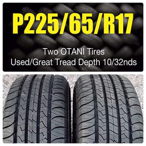 P225/65/R17 Two OTANI Tires for Sale in Allentown, PA