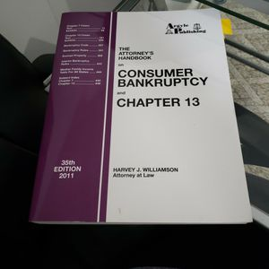 The Attorneys Handbook On Consumer Bankruptcy And Chapter 13. 35th Edition 2011 for Sale in Melrose Park, IL