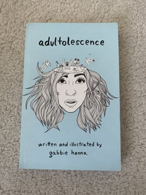 Adultolescence by Gabbie Hanna for Sale in Iowa City, IA