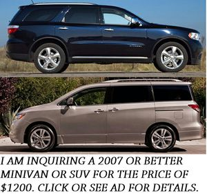I AM LOOKING FOR A 2007 OR BETTER MINIVAN OR SUV for Sale in Columbus, OH
