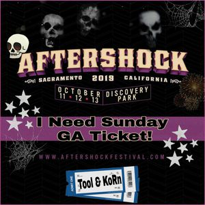 I need Sunday Aftershock ticket! for Sale in Sacramento, CA
