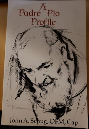 """A Padre Pio Profile """"The Holy Man of the Gargano"""" by John A. Schug, OFM, Cap for Sale in Spring Valley, CA"""