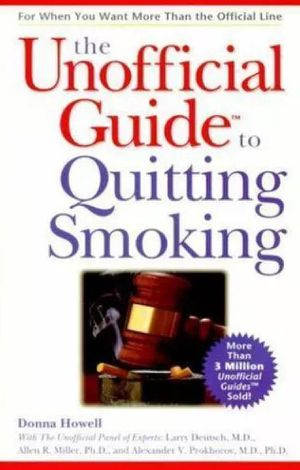 Unofficial Guide to Quitting Smoking by Howell, Donna for Sale in Denver, CO