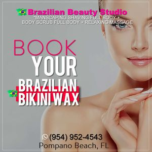 Brazilian Waxing females and males for Sale in Pompano Beach, FL