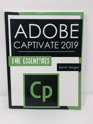 Kevin Siegel Adobe Captivate 2019: The Essentials !!! NEW!!! for Sale in Glendale, AZ