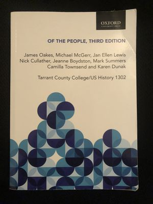OF THE PEOPLE, THIRD EDITION TARRANT COUNTY COLLEGE/US HISTORY 1302 for Sale in Grand Prairie, TX