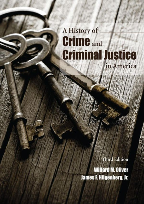 A History of Crime and Criminal Justice in America, Third Edition 3rd Edition 9781611636796 – eBook PDF Instant delivery