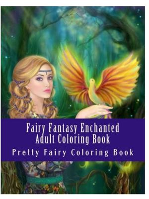 Pretty Fairy Coloring Bookand 1 more Fairy Fantasy Enchanted Adult Coloring Book: Beautiful for Sale in San Diego, CA