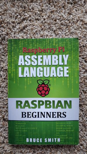 Raspberry Pi Assembly Language, Rasbian Beginners. Book for Sale in Columbia, MO