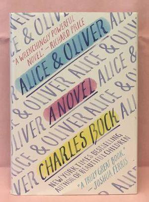 HC book Alice & Oliver A Novel by Charles Beck 2016 1st Ed for Sale in Phoenix, AZ