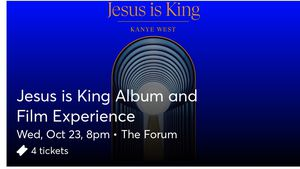 4 Tickets to Kanye West Jesus Is King @ The Forum for Sale in Los Angeles, CA