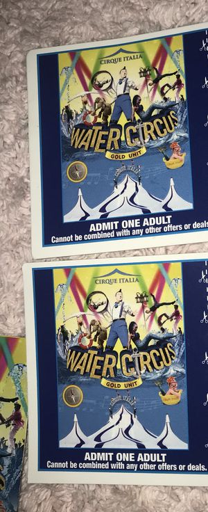 2 water circus ticket for Sale in Ijamsville, MD