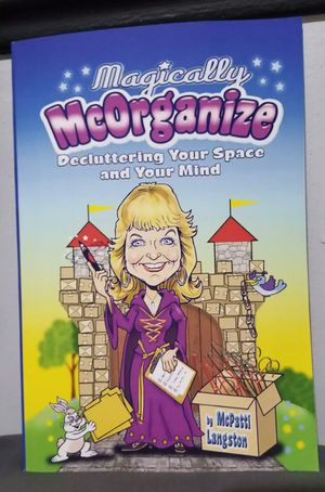 McPatti Langston Magically McOrganize: Decluttering Your Space and Your Mind for Sale in South Gate, CA