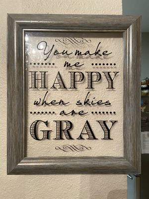YOU MAKE ME HAPPY WHEN SKIES ARE GRAY for Sale in Tyler, TX