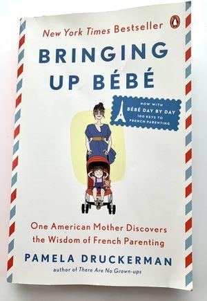 Bringing Up Bebe by Pamela Druckerman for Sale in San Francisco, CA