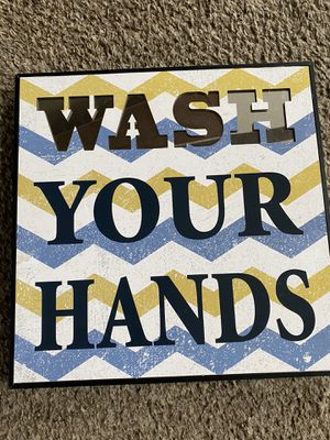 Wash your hands bathroom sign for Sale in Pickerington, OH