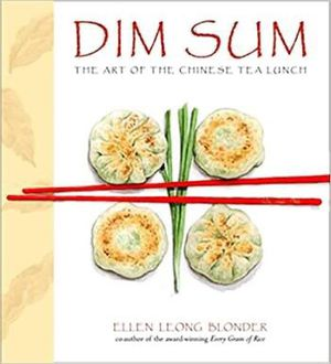 Dim Sum: The Art of Chinese Tea Lunch Hardcover – April 9, 2002 by Ellen Leong Blonder (Author) for Sale in El Cerrito, CA