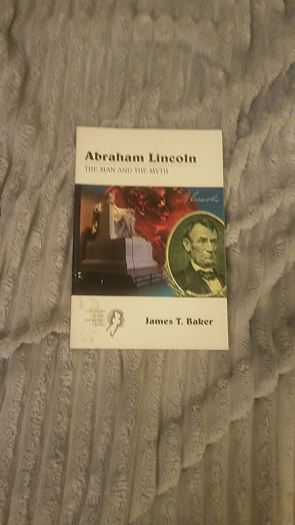 Abraham lincoln the man and the myth