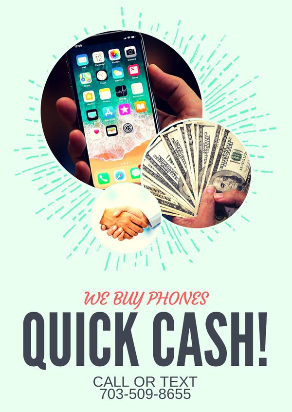 WE BUY PHONES !! QUICK CASH OUT