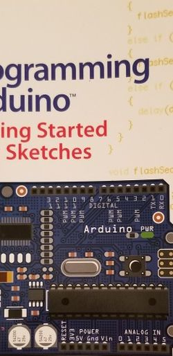Programming Arduino Getting Started With Sketches for Sale in St. Petersburg,  FL
