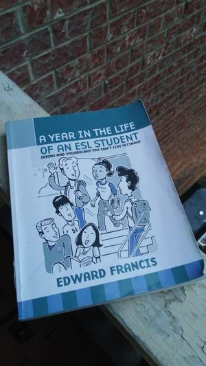 A year in the life of an ESL student idioms and vocab you can't live without Advanced level for Sale in Bedford, TX