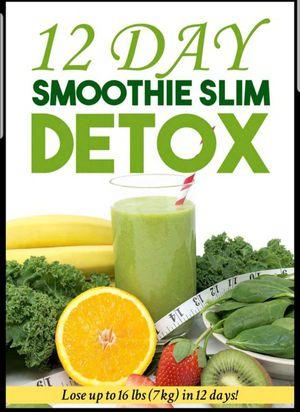 Your Healthy World - 12 Day Smoothie Slim Detox (Ebook/PDF) for Sale in Yorba Linda, CA