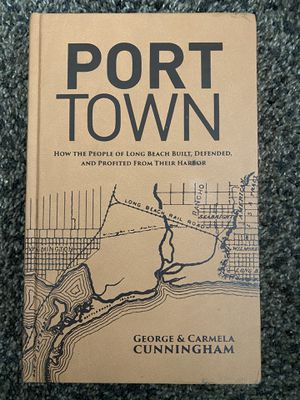 Port Town: How the People of Long Beach Built, Defended, and Profited for Sale in Long Beach, CA