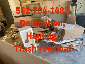 Demolition, hauling trash removal for Sale in Long Beach, CA
