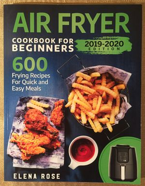 AIR FRYER COOKBOOK FOR BEGINNERS 600 RECIPES 2019-2020 EDITION BRAND NEW for Sale in Orlando, FL