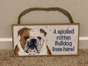 """A spoiled rotten Bulldog lives here hanging Wood signs. Square one is 5""""x 10"""". Bone shaped one is 5 1/2 x 9 1/2 inches $5 each located in menifee for Sale in Menifee, CA"""