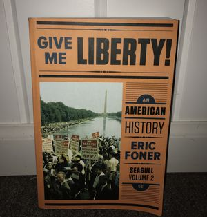 Give Me Liberty! An American History by Eric Foner (5th edition, Volume 2) for Sale in Township of Washington, NJ