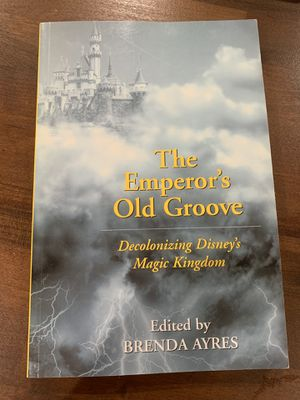 The emperor's Old Groove Decolonizing Disney's Magic Kingdom for Sale in Northbrook, IL