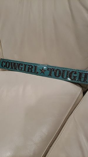 Cowgirl tough brand new metal sign. Great for horse / animal / farm lover and is new so great Christmas, birthday or Holiday present. Teal for Sale in Ontario, CA