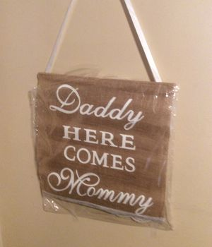 Daddy here comes mommy wedding party sign for Sale in Santa Fe Springs, CA