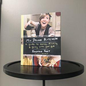 My Drunk Kitchen Cookbook Hannah Hart for Sale in San Diego, CA
