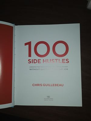 100 side hustles by Chris Guillebeau for Sale in TIMBERCRK CYN, TX