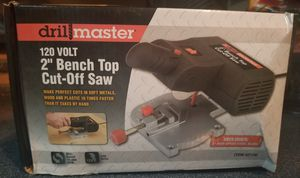 """DRILL MASTER 2"""" BENCH TOP CUT OFF SAW...NEVER USED. for Sale in Mesquite, TX"""